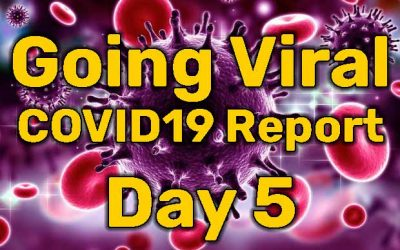 Going Viral – COVID19 Report – Day 5